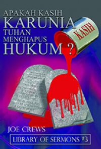 APAKAH KASIH KARUNIA TUHAN MENGHAPUS HUKUM?